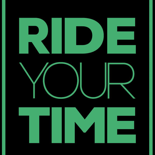 ride your time
